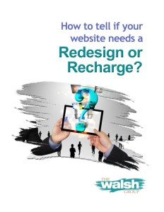 How to Tell if Your Website Needs a Redesign or Recharge?