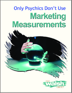 Only Psychics Don't Use Marketing Measurements